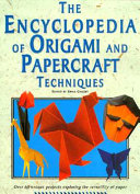 The Encyclopedia of Origami and Papercraft Techniques