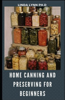 Home Canning and Preserving for Beginners
