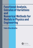 Functional Analysis, Calculus of Variations and Numerical Methods for Models in Physics and Engineering