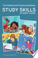 The Media and Communications Study Skills Student Guide