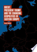Brexit President Trump And The Changing Geopolitics Of Eastern Europe