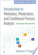 Cover of Introduction to Mediation, Moderation, and Conditional Process Analysis, Second Edition