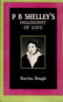 P.B. Shelley's Philosophy of Love