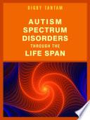 Autism Spectrum Disorders Through the Life Span