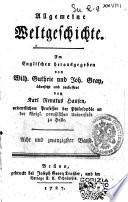 Allgemeine Weltgeschichte. Im Englischen herausgegeben von Wilh. Guthrie und Joh. Gray, ubersetzt und verbessert von verschiedenen deutschen Gelehrten