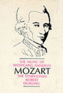The Music of Wolfgang Amadeus Mozart  the Symphonies