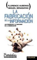 La Fabricación de la información