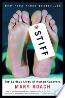 link to Stiff : the curious lives of human cadavers in the TCC library catalog