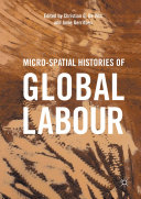 Micro-Spatial Histories of Global Labour