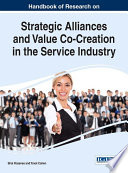 Handbook of Research on Strategic Alliances and Value Co Creation in the Service Industry Book