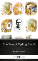 The Tale of Pigling Bland by Beatrix Potter   Delphi Classics  Illustrated