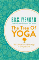 The Tree of Yoga  The Definitive Guide to Yoga in Everyday Life