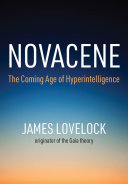 Novacene: the coming age of hyperintelligence