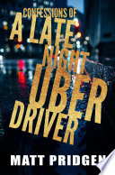 Confessions of a Late Night Uber Driver