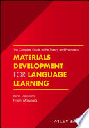 The Complete Guide to the Theory and Practice of Materials Development for Language Learning Book
