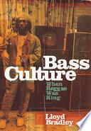 Bass Culture by Lloyd Bradley