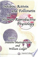 Inhibin Activin And Follistatin In Human Reproductive Physiology Book PDF
