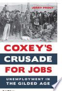 Coxey   s Crusade for Jobs Book PDF