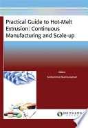 Practical Guide to Hot-Melt Extrusion
