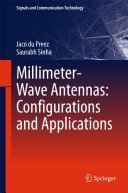 Millimeter Wave Antennas  Configurations and Applications
