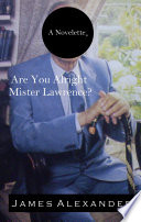 Are You Alright Mister Lawrence?