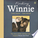 Finding Winnie  The Story of the Real Bear Who Inspired Winnie the Pooh Book PDF