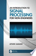 An Introduction to Signal Processing for Non Engineers
