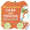Richard Scarry s Cars and Trucks from A to Z