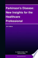 Parkinson S Disease New Insights For The Healthcare Professional 2011 Edition Book PDF