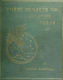 Three Sunsets And Other Poems (Illustrated & Annotated Edition)