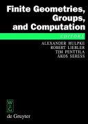 Finite Geometries, Groups, and Computation
