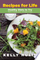 Recipes for Life  Healthy Diets to Try  Raw Foods and Wheat Free