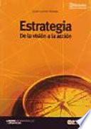 Estrategia  : de la visión a la acción