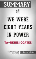 Summary of We Were Eight Years in Power by Ta-Nehisi Coates   Conversation Starters