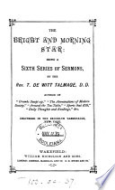 The bright and morning star  being a 6th ser  of sermons