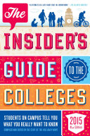 The Insider's Guide to the Colleges, 2015: Students on Campus Tell ...
