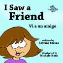 I Saw a Friend / Vi a un amigo Pdf/ePub eBook