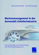 Markenmanagement in der Automobil-Zulieferindustrie: Vom Lieferanten ...