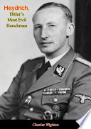 Heydrich, Hitler's Most Evil Henchman