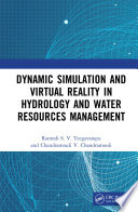 Dynamic Simulation and Virtual Reality in Hydrology and Water Resources Management
