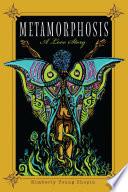 Metamorphosis  A Love Story Book