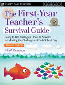 First Year Teacher s Survival Guide