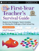"""First Year Teacher's Survival Guide: Ready-To-Use Strategies, Tools & Activities for Meeting the Challenges of Each School Day"" by Julia G. Thompson"