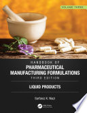 Handbook of Pharmaceutical Manufacturing Formulations  Third Edition