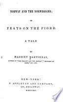 Norway and the Norwegians, or, Feats on the fiord : a tale, by Harriet Martineau
