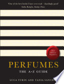 """Perfumes: The A-Z Guide"" by Luca Turin, Tania Sanchez"