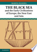 The Black Sea And The Early Civilizations Of Europe The Near East And Asia