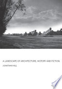 A Landscape of Architecture  History and Fiction