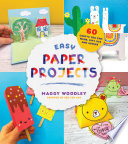 """Easy Paper Projects: 60 Crafts You Can Wear, Gift, Use and Admire"" by Maggy Woodley"