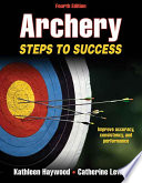 """""""Archery-4th Edition: Steps to Success"""" by Haywood, Kathleen, Lewis, Catherine"""